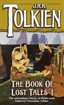 The Book of Lost Tales By Tolkien, J. R. R.