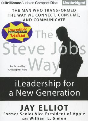 [CD] The Steve Jobs Way By Elliot, Jay/ Simon, William L./ Hurt, Christopher (NRT)