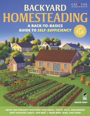 Backyard Homesteading By Toht, David
